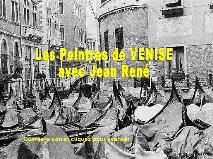 Les Peintres de VENISE avec Jean René Ouvrez le son et cliquez pour avancer