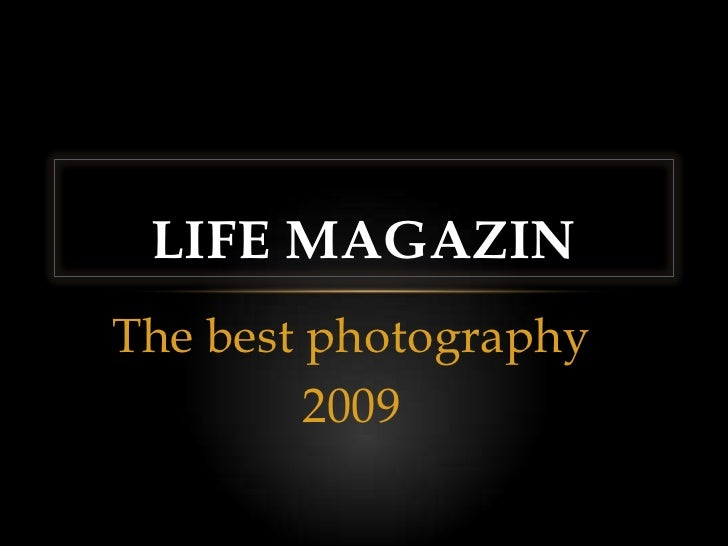 The best photography<br />2009<br />LIFE magazin<br />