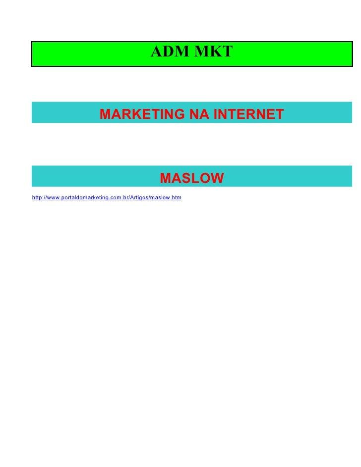 ADM MKT                           MARKETING NA INTERNET                                                  MASLOW http://www...