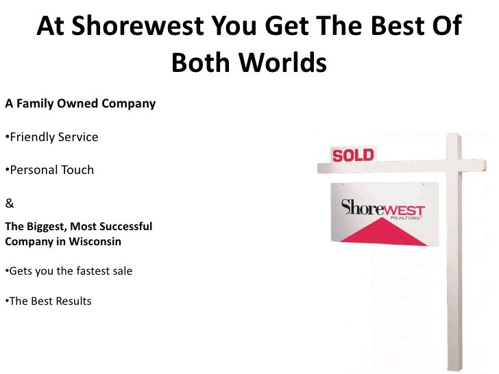 At Shorewest You Get The Best Of Both Worlds<br />A Family Owned Company<br /><ul><li>Friendly Service