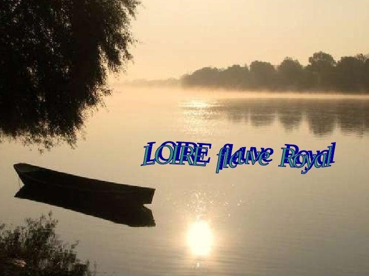 LOIRE, fleuve royal