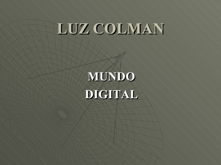 LUZ COLMAN MUNDO DIGITAL