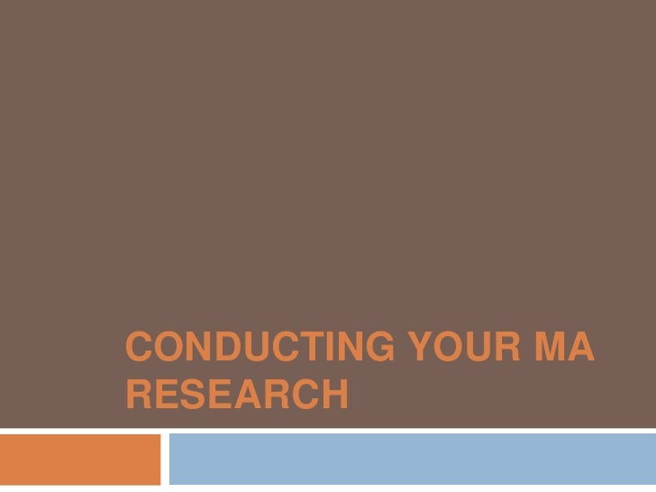 Conducting your MA research<br />