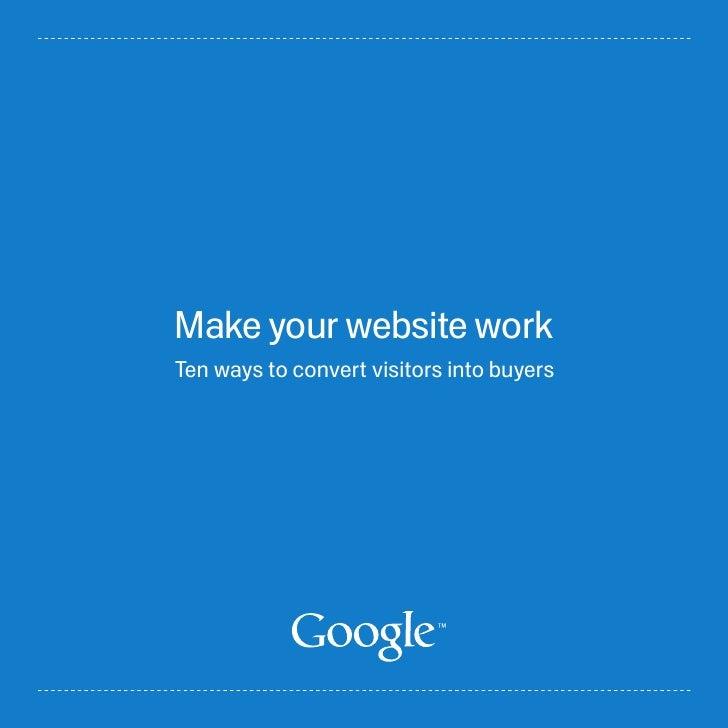 Make your website work Ten ways to convert visitors into buyers