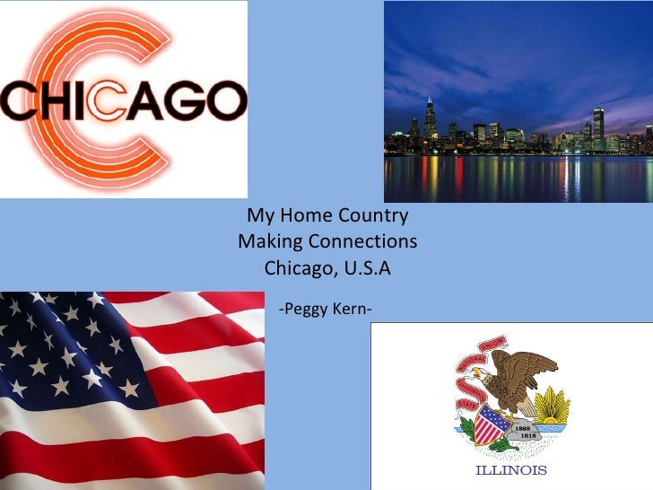 My Home Country Making Connections Chicago, U.S.A -Peggy Kern-
