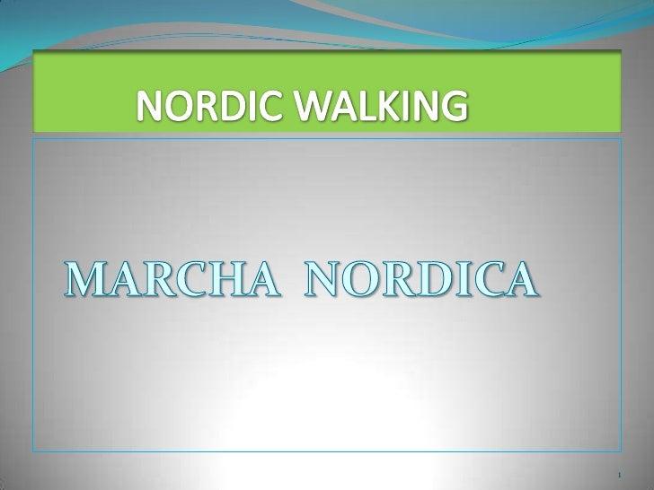 NORDIC WALKING<br />MARCHA  NORDICA<br />1<br />