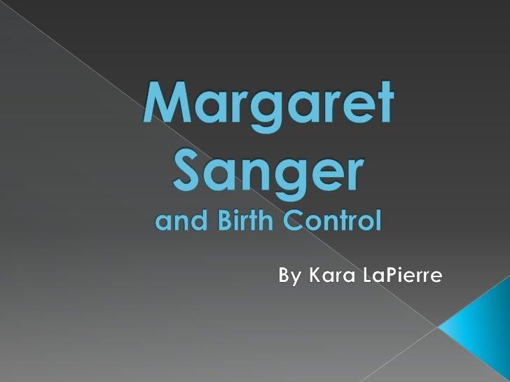 Margaret Sangerand Birth Control<br />     By Kara LaPierre<br />