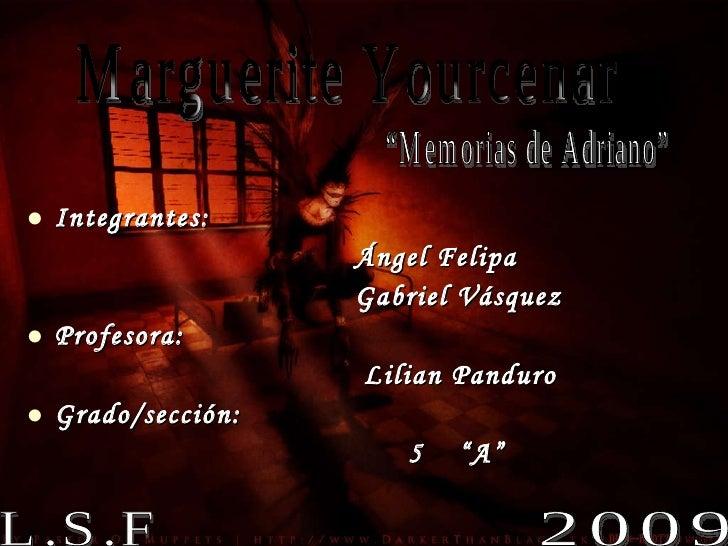 <ul><li>Integrantes: </li></ul><ul><li>Ángel Felipa </li></ul><ul><li>Gabriel Vásquez </li></ul><ul><li>Profesora: </li></...