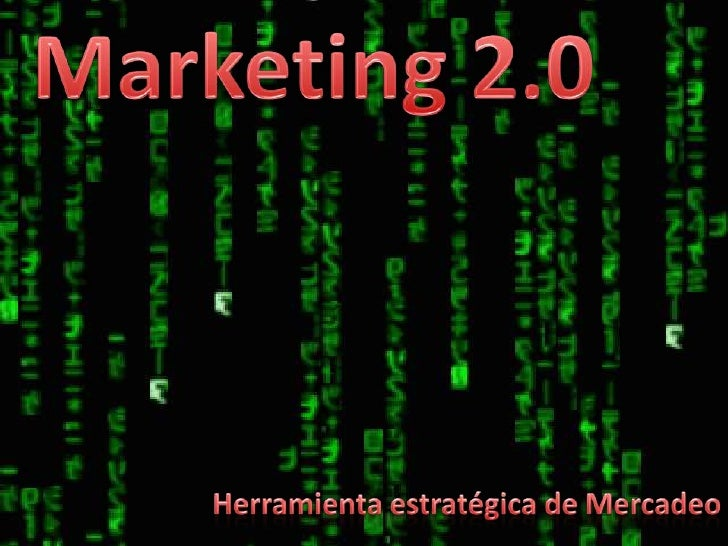 Marketing 2.0<br />Herramienta estratégica de Mercadeo<br />