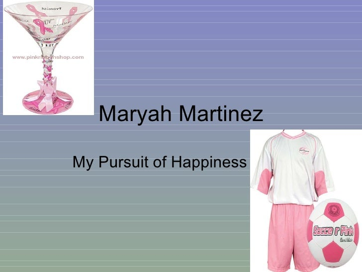 Maryah Martinez My Pursuit of Happiness