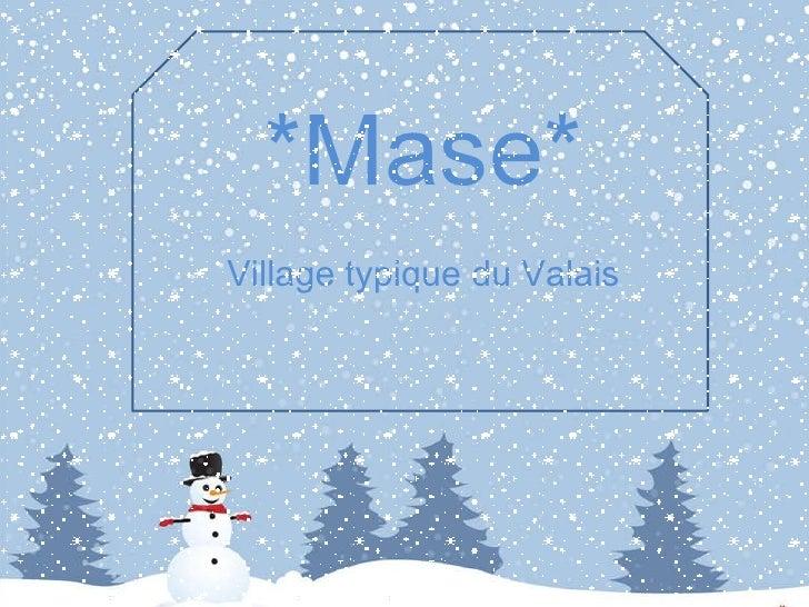 *Mase* Village typique du Valais