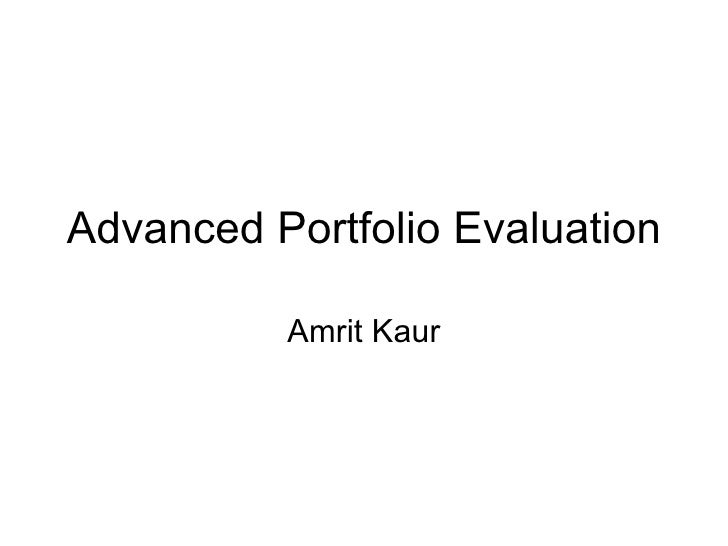 Advanced Portfolio Evaluation Amrit Kaur