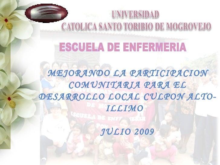 MEJORANDO LA PARTICIPACION     COMUNITARIA PARA EL DESARROLLO LOCAL CULPON ALTO-           ILLIMO            JULIO 2009