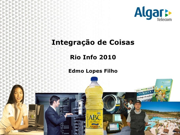 Integração de Coisas Rio Info 2010 Edmo Lopes Filho