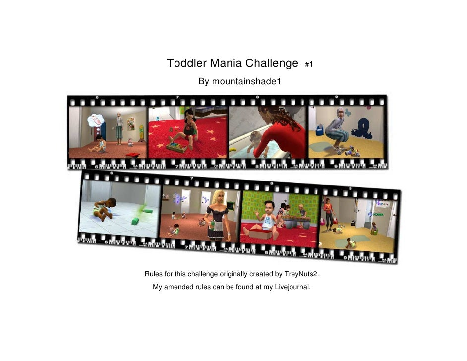 Toddler Mania Challenge                      #1                   By mountainshade1     Rules for this challenge originall...