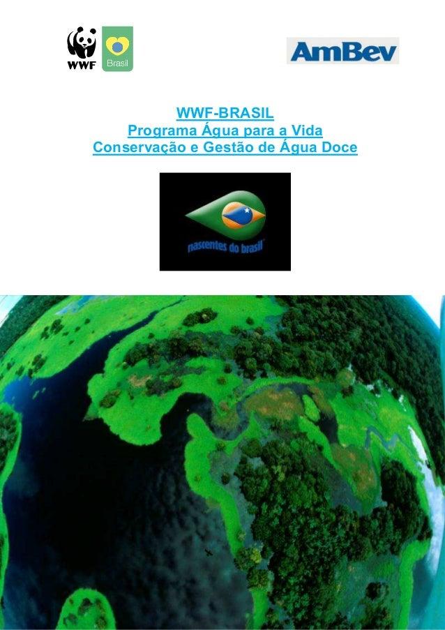 WWF-BRASIL Programa Água para a Vida Conservação e Gestão de Água Doce Sumário
