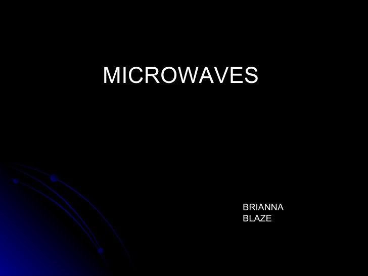 MICROWAVES BRIANNA BLAZE