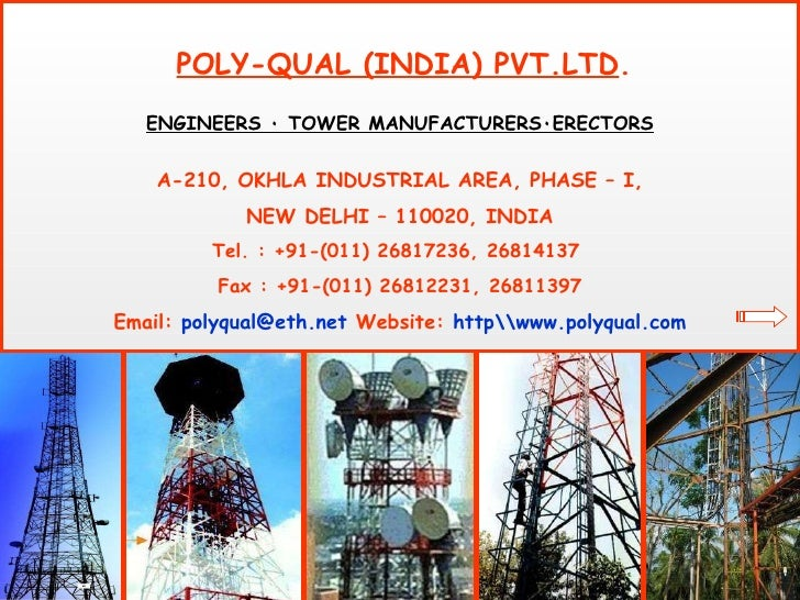POLY-QUAL (INDIA) PVT.LTD . ENGINEERS  ٠ TOWER MANUFACTURERS  ٠ ERECTORS A-210, OKHLA INDUSTRIAL AREA, PHASE – I, NEW DELH...