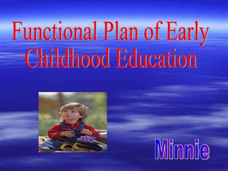 Functional Plan of Early  Childhood Education  Minnie