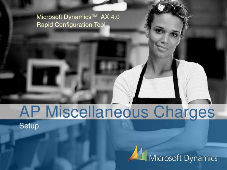 Microsoft Dynamics™ AX 4.0     Rapid Configuration Tool     AP Miscellaneous Charges Setup