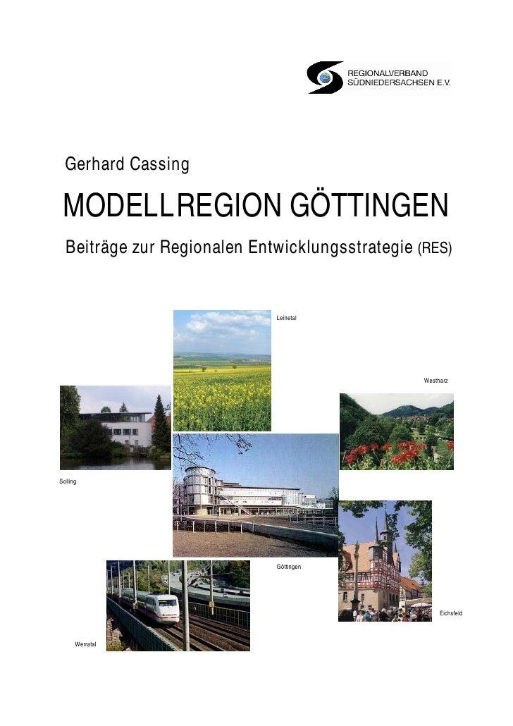 Gerhard Cassing   MODELLREGION GÖTTINGEN   Beiträge zur Regionalen Entwicklungsstrategie (RES)                            ...