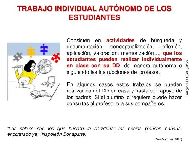 TRABAJO INDIVIDUAL AUTÓNOMO DE LOS ESTUDIANTES Consisten en actividades de búsqueda y documentación, conceptualización, re...