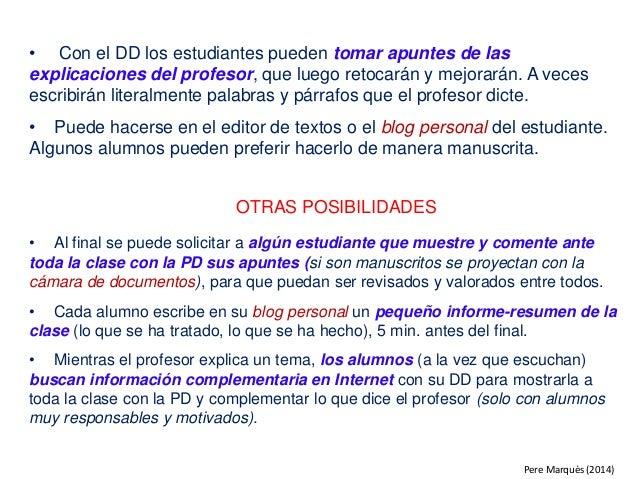 • Con el DD los estudiantes pueden tomar apuntes de las explicaciones del profesor, que luego retocarán y mejorarán. A vec...