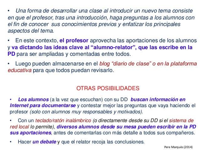 • Una forma de desarrollar una clase al introducir un nuevo tema consiste en que el profesor, tras una introducción, haga ...