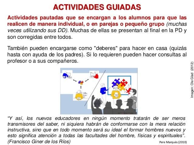 ACTIVIDADES GUIADAS Actividades pautadas que se encargan a los alumnos para que las realicen de manera individual, o en pa...