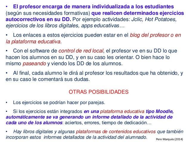 • El profesor encarga de manera individualizada a los estudiantes (según sus necesidades formativas) que realicen determin...