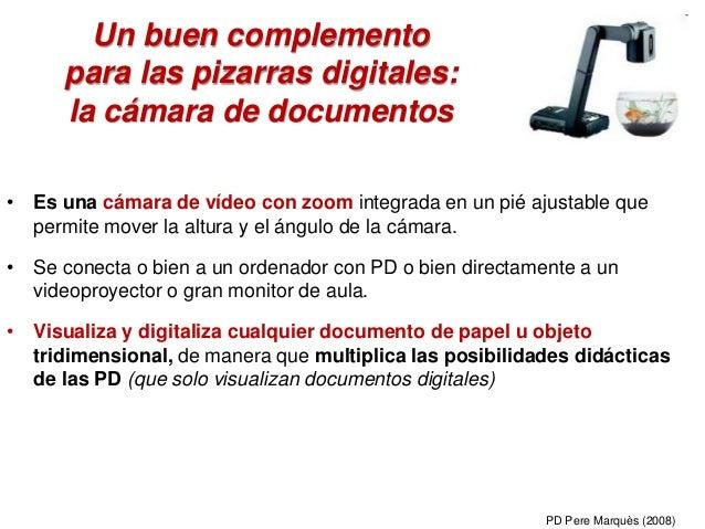 Un buen complemento para las pizarras digitales: la cámara de documentos • Es una cámara de vídeo con zoom integrada en un...