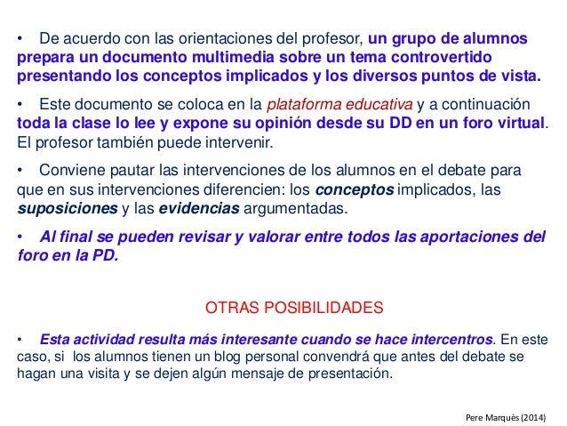 • De acuerdo con las orientaciones del profesor, un grupo de alumnos prepara un documento multimedia sobre un tema controv...
