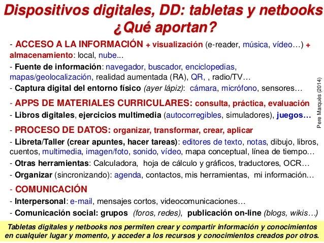 Dispositivos digitales, DD: tabletas y netbooks ¿Qué aportan? - ACCESO A LA INFORMACIÓN + visualización (e-reader, música,...