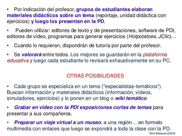• Por indicación del profesor, grupos de estudiantes elaboran materiales didácticos sobre un tema (reportaje, unidad didác...