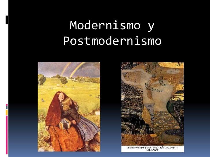 Modernismo y Postmodernismo<br />