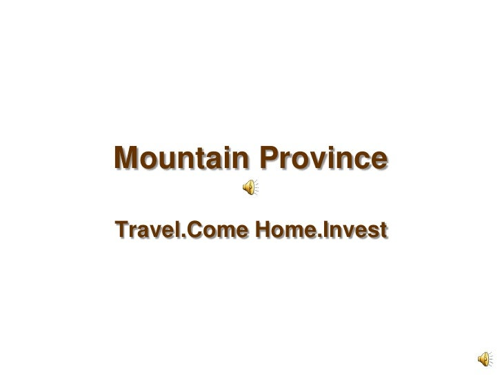 Mountain Province<br />Travel.ComeHome.Invest<br />