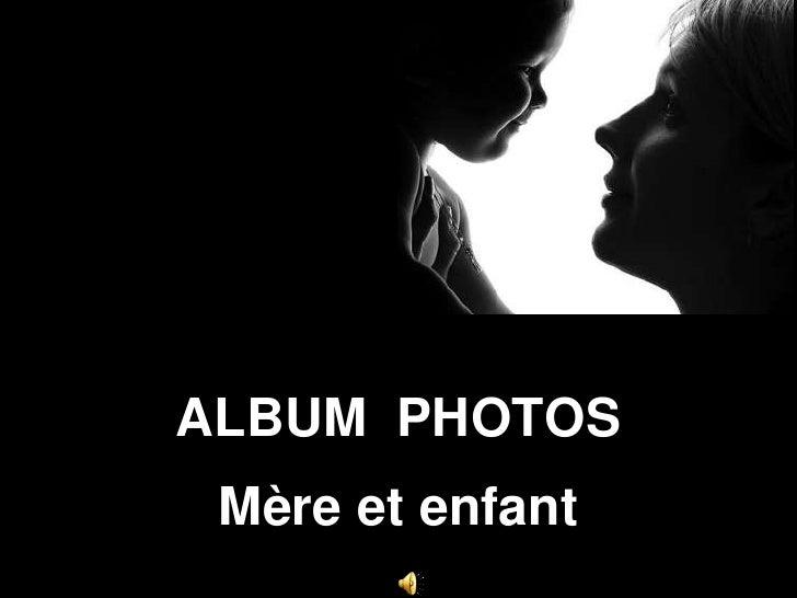 Album  photos<br />Mère et enfant<br />