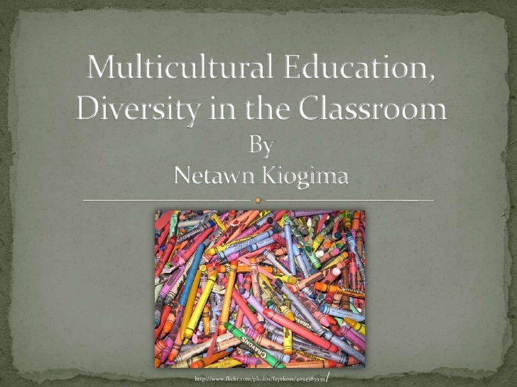 Multicultural Education,Diversity in the ClassroomByNetawnKiogima<br />http://www.flickr.com/photos/fayekoss/4034383939/<b...