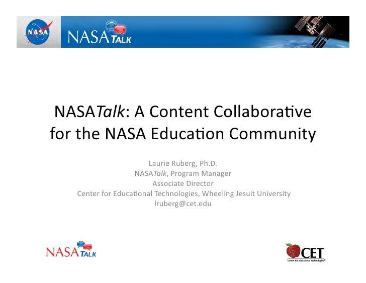 NASATalk:  A  Content  Collabora/ve   for  the  NASA  Educa/on  Community                             ...