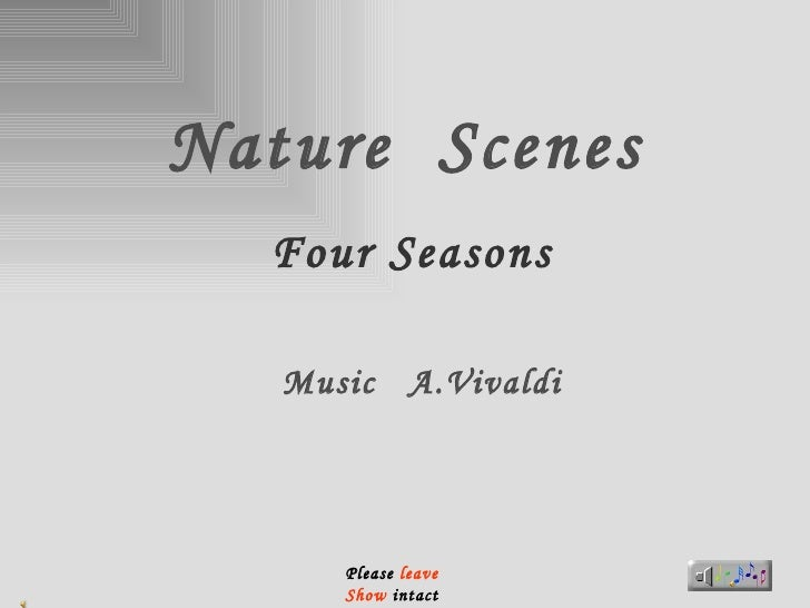 Nature  Scenes Four Seasons Music  A.Vivaldi Please  leave  Show  intact