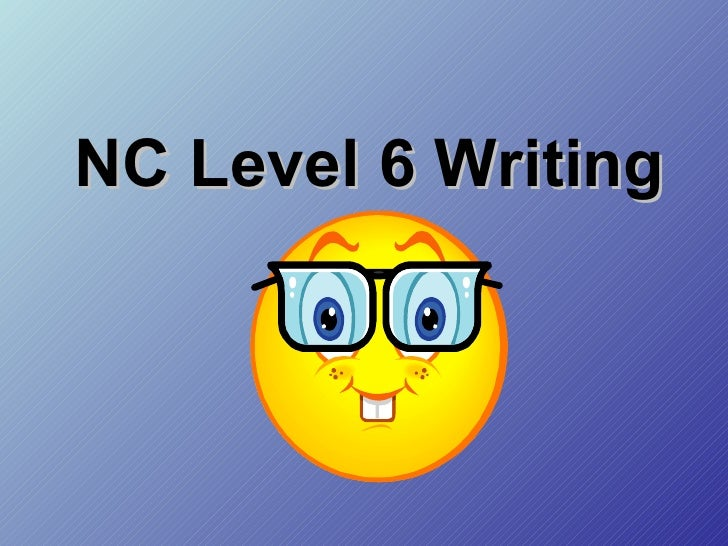 NC Level 6 Writing