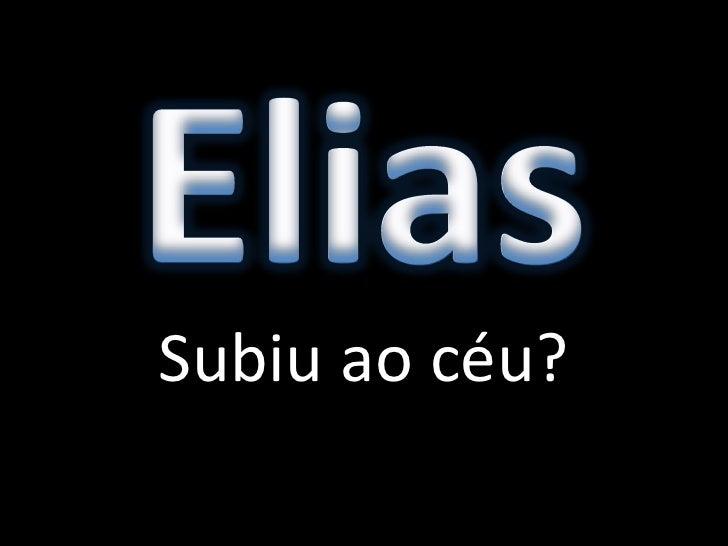 Subiuaocéu?<br />Elias<br />
