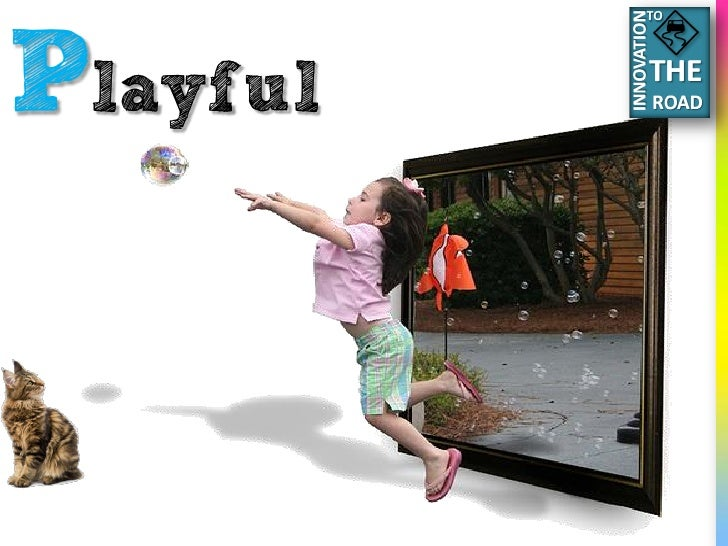 TO     Playful