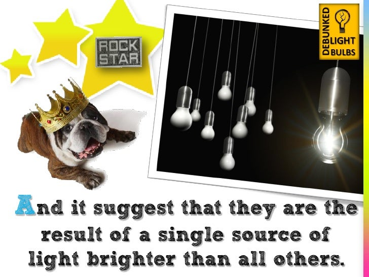 And it suggest that they are the    result of a single source of  light brighter than all others.