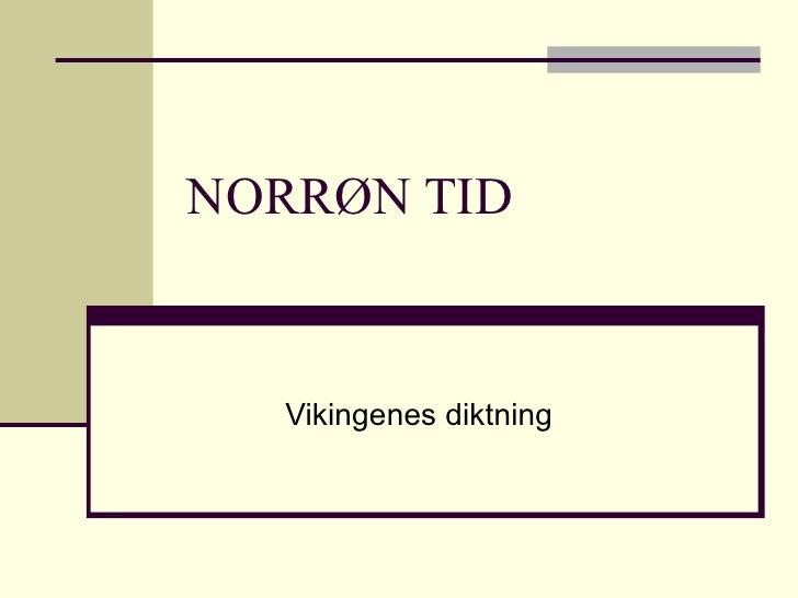 NORRØN TID Vikingenes diktning