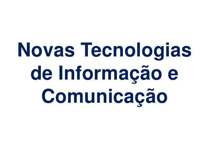 Novas Tecnologias de Informação e Comunicação<br />