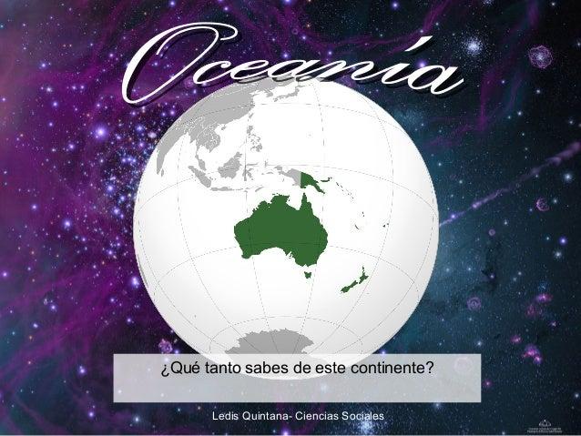 ¿Qué tanto sabes de este continente? Ledis Quintana- Ciencias Sociales