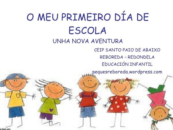 O MEU PRIMEIRO DÍA DE ESCOLA UNHA NOVA AVENTURA CEIP SANTO PAIO DE ABAIXO REBOREDA – REDONDELA EDUCACIÓN INFANTIL pequesre...