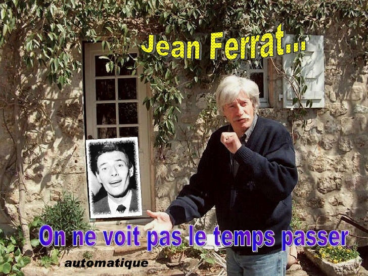 automatique Jean Ferrat... On ne voit pas le temps passer