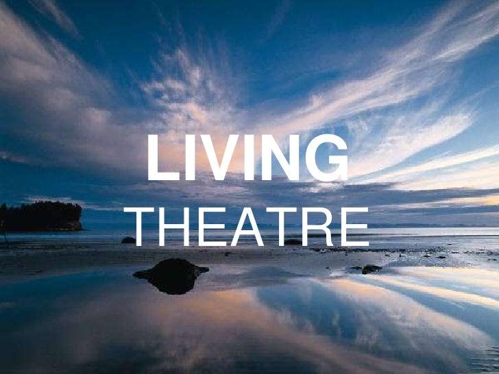 LIVING THEATRE<br />